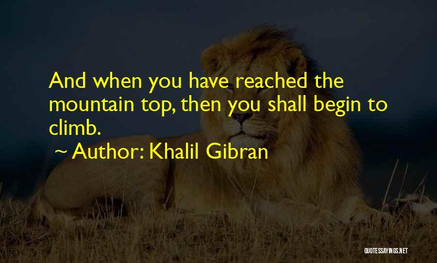 Mountain Climb Quotes By Khalil Gibran