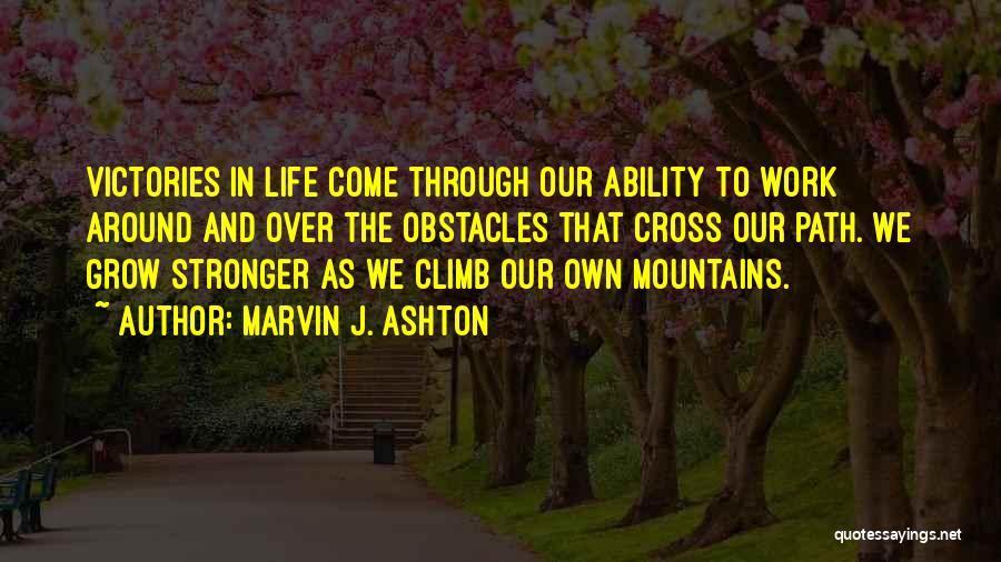 Mountain Climb Quotes By Marvin J. Ashton