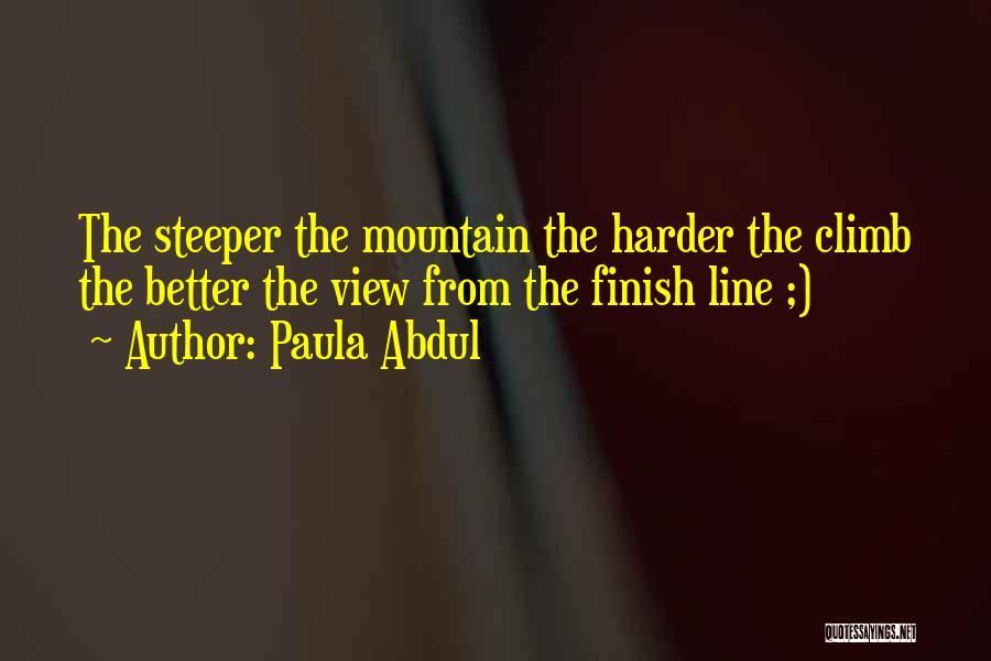 Mountain Climb Quotes By Paula Abdul