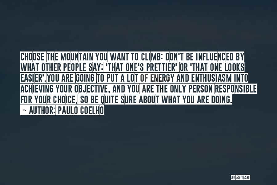 Mountain Climb Quotes By Paulo Coelho