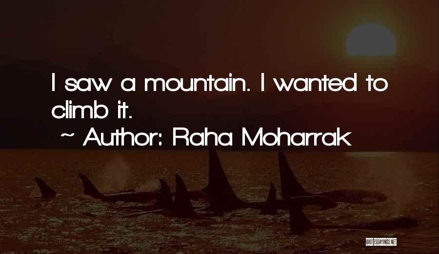 Mountain Climb Quotes By Raha Moharrak
