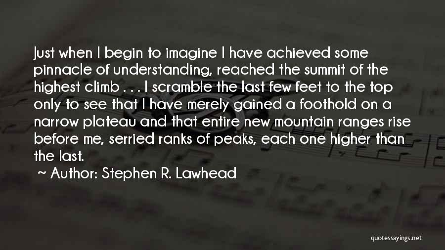 Mountain Climb Quotes By Stephen R. Lawhead