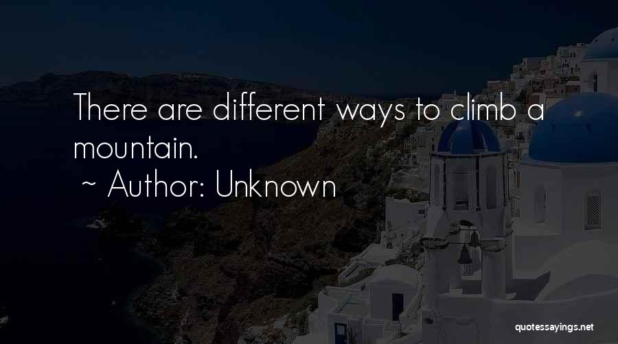 Mountain Climb Quotes By Unknown
