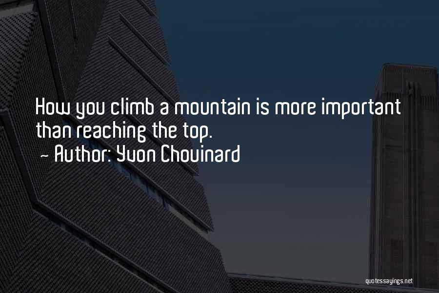Mountain Climb Quotes By Yvon Chouinard
