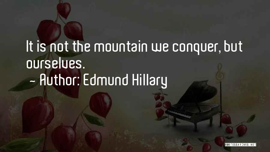 Mountain Conquer Quotes By Edmund Hillary