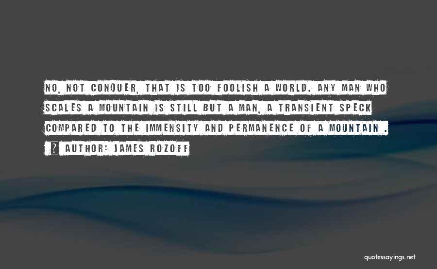 Mountain Conquer Quotes By James Rozoff