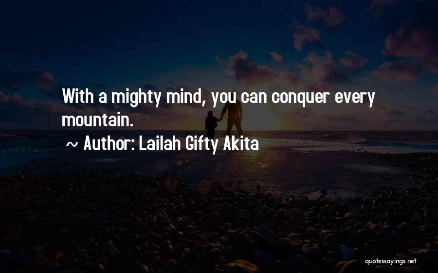 Mountain Conquer Quotes By Lailah Gifty Akita