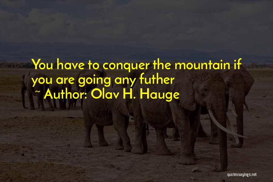 Mountain Conquer Quotes By Olav H. Hauge