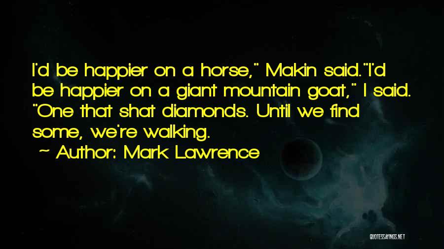 Mountain Goat Quotes By Mark Lawrence