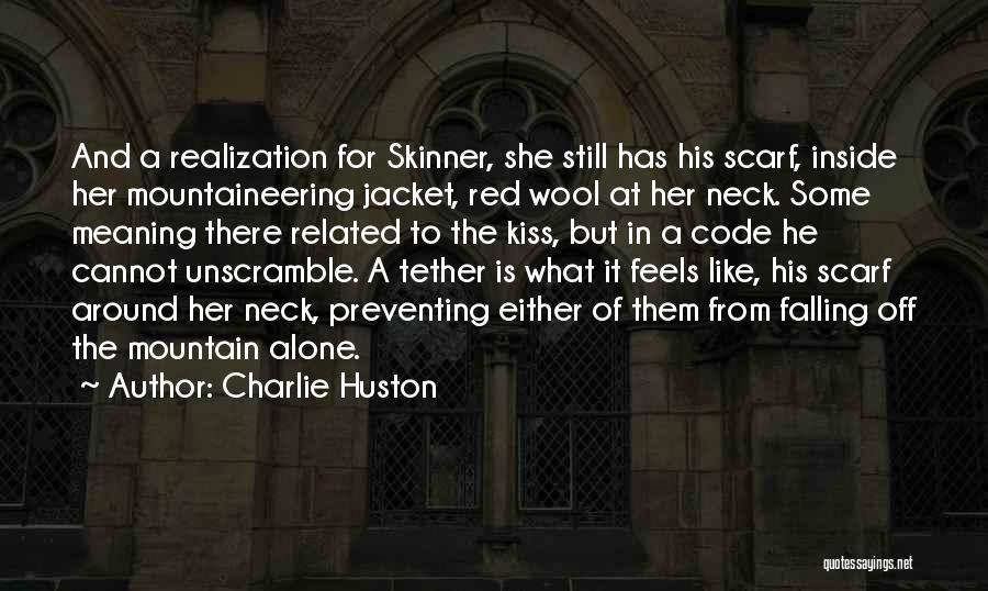 Mountaineering Quotes By Charlie Huston