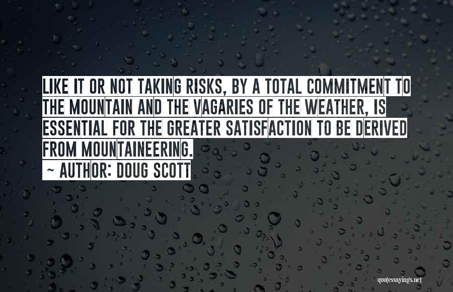 Mountaineering Quotes By Doug Scott