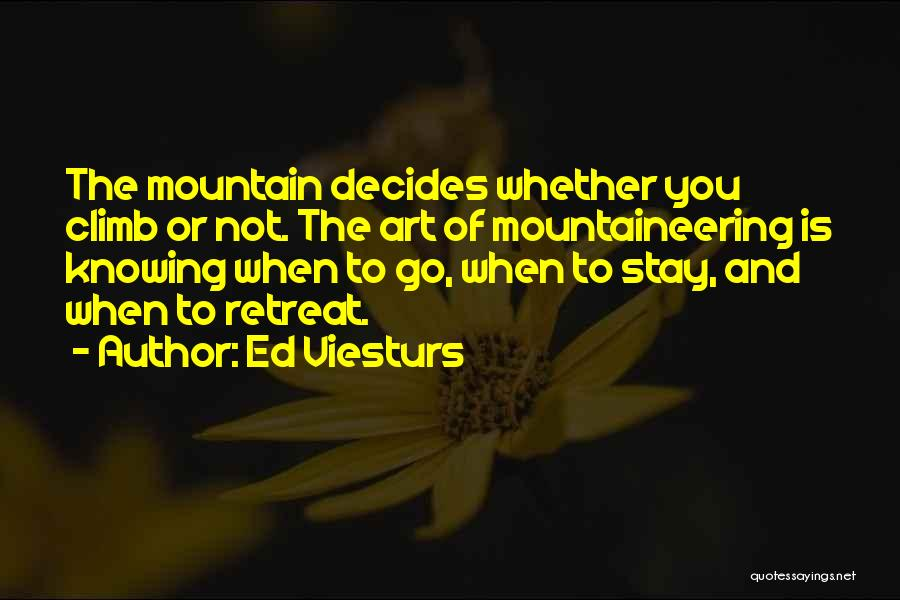 Mountaineering Quotes By Ed Viesturs