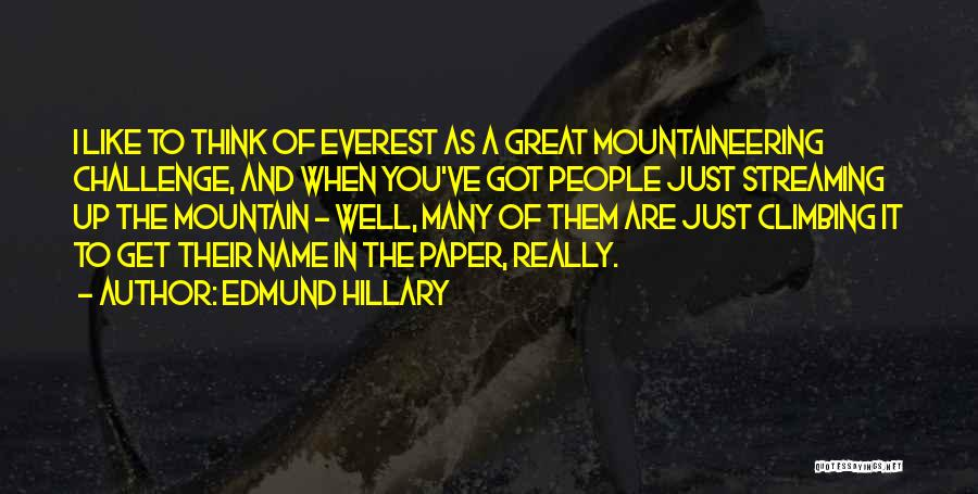 Mountaineering Quotes By Edmund Hillary