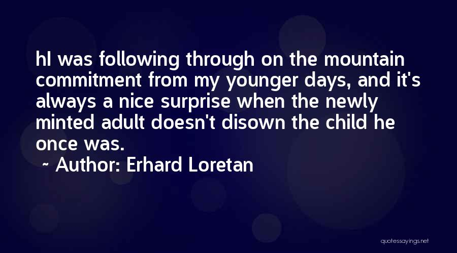 Mountaineering Quotes By Erhard Loretan