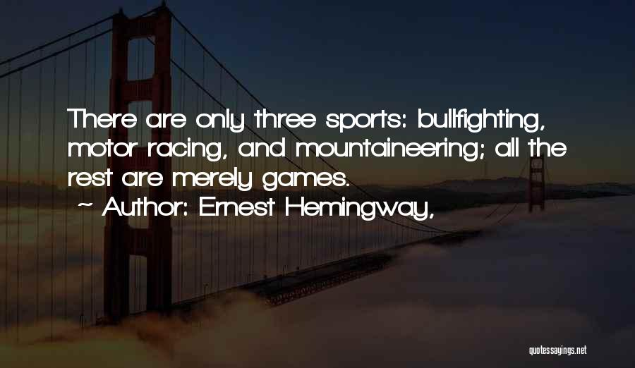 Mountaineering Quotes By Ernest Hemingway,