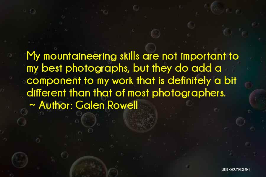 Mountaineering Quotes By Galen Rowell