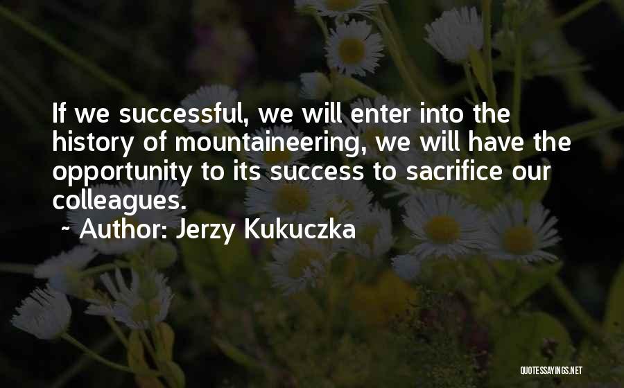 Mountaineering Quotes By Jerzy Kukuczka