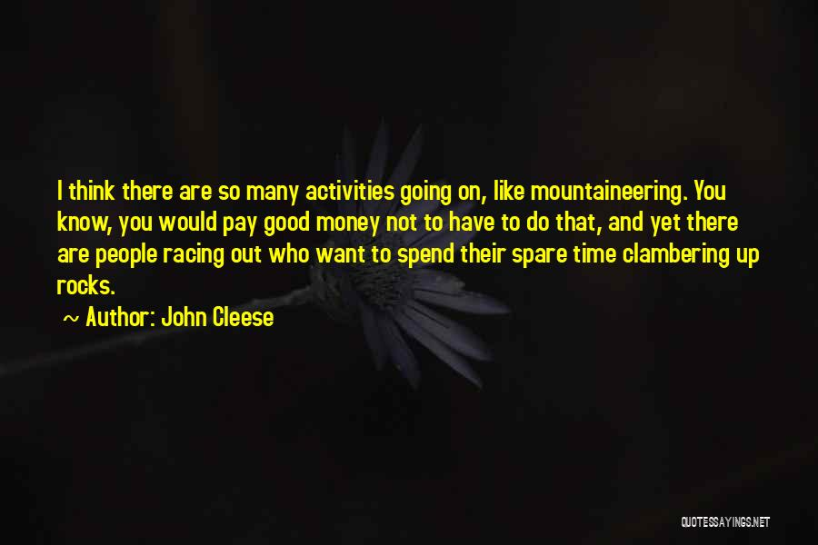 Mountaineering Quotes By John Cleese