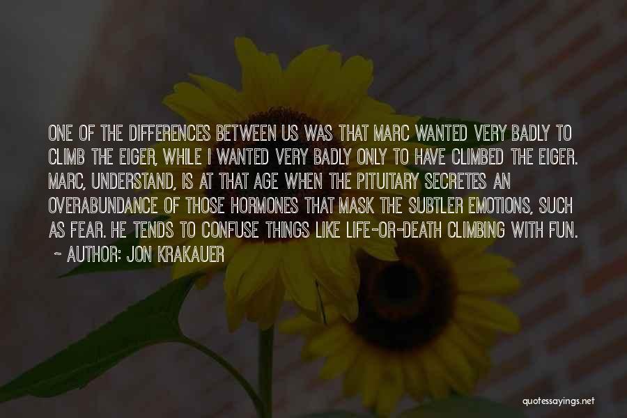 Mountaineering Quotes By Jon Krakauer
