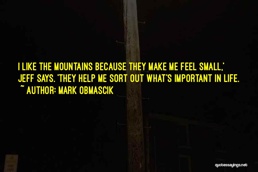 Mountaineering Quotes By Mark Obmascik