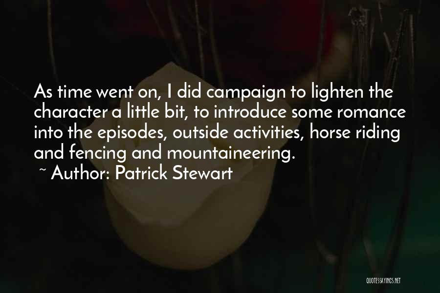 Mountaineering Quotes By Patrick Stewart