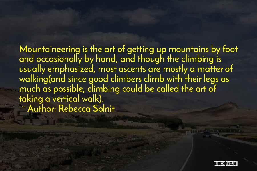 Mountaineering Quotes By Rebecca Solnit