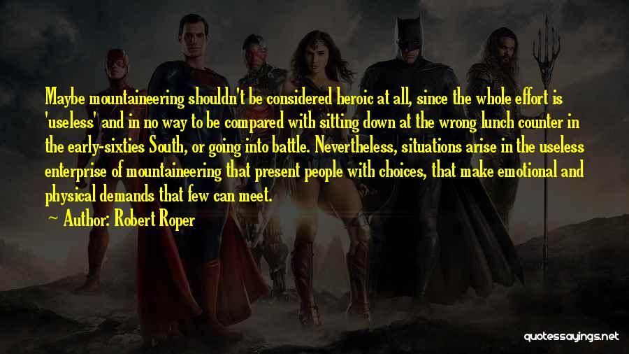 Mountaineering Quotes By Robert Roper