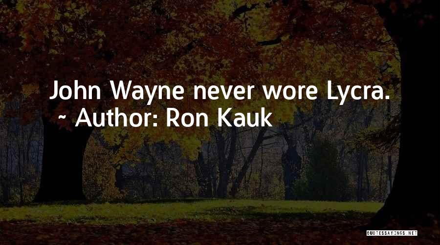 Mountaineering Quotes By Ron Kauk