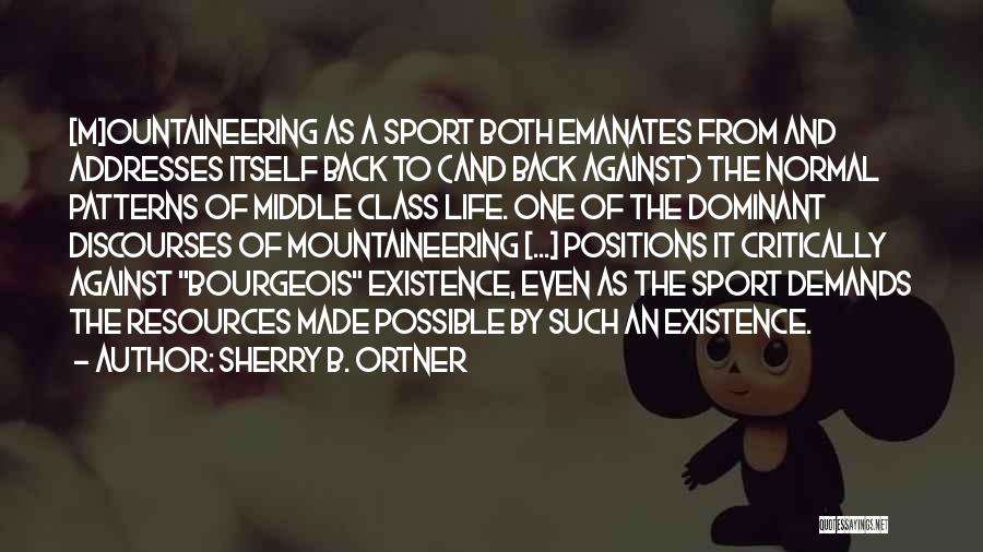 Mountaineering Quotes By Sherry B. Ortner