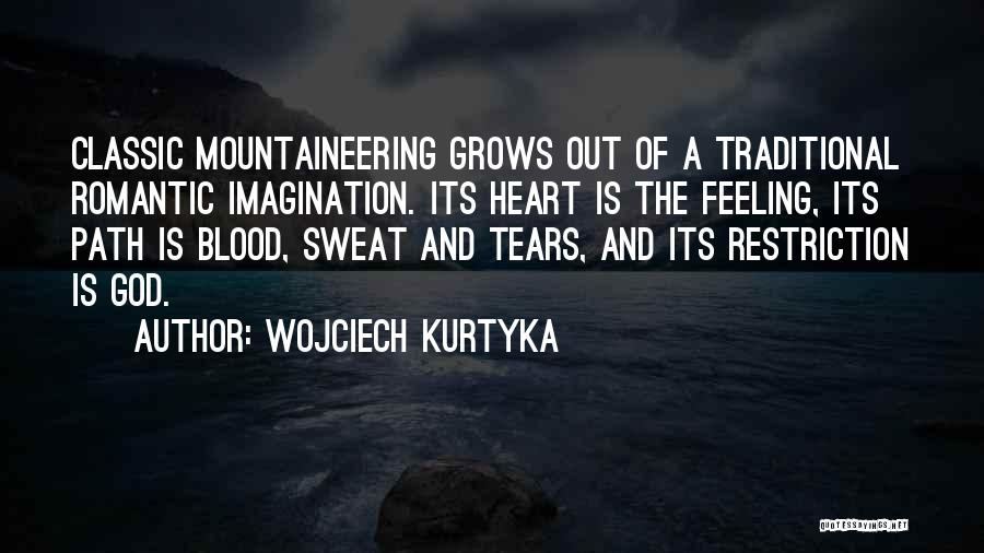 Mountaineering Quotes By Wojciech Kurtyka