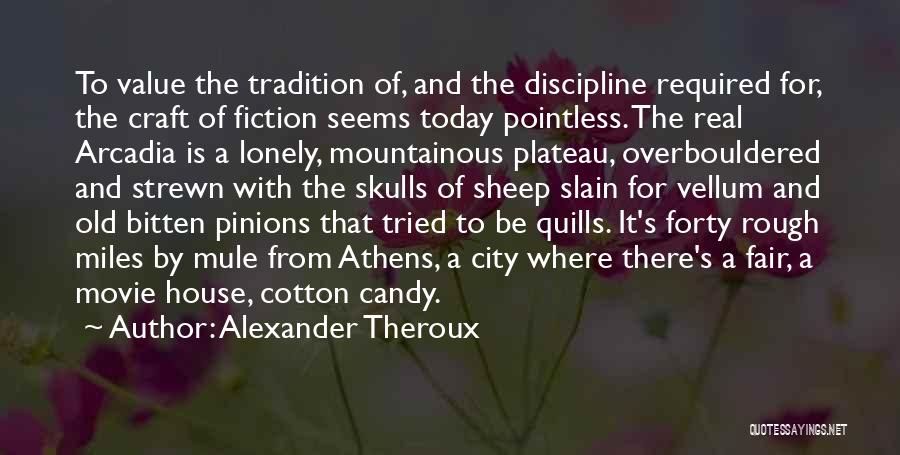 Mountainous Quotes By Alexander Theroux