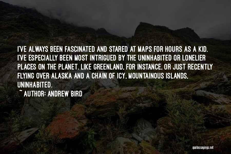Mountainous Quotes By Andrew Bird