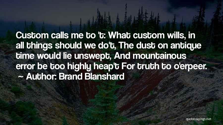 Mountainous Quotes By Brand Blanshard