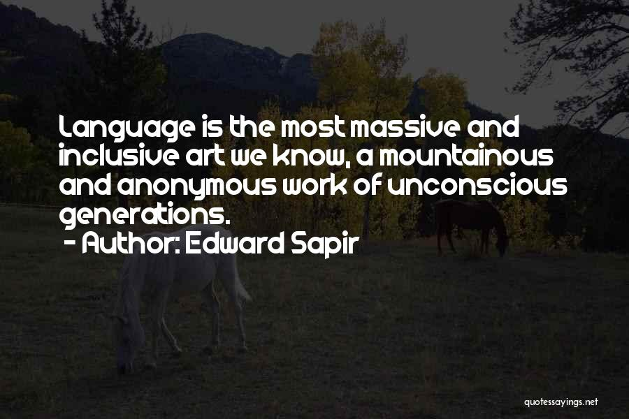 Mountainous Quotes By Edward Sapir