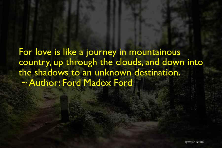 Mountainous Quotes By Ford Madox Ford