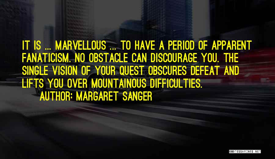Mountainous Quotes By Margaret Sanger
