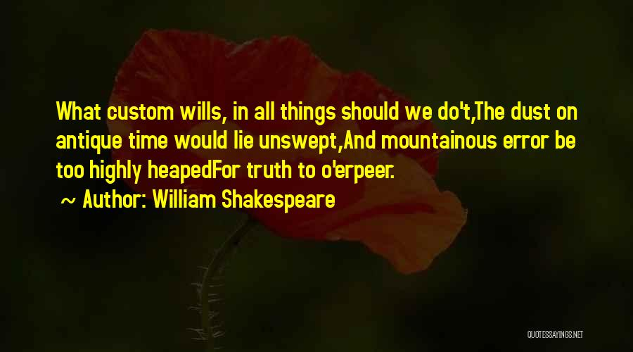 Mountainous Quotes By William Shakespeare