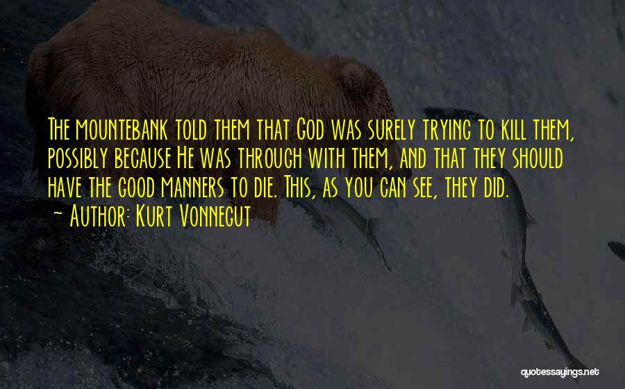 Mountebank Quotes By Kurt Vonnegut