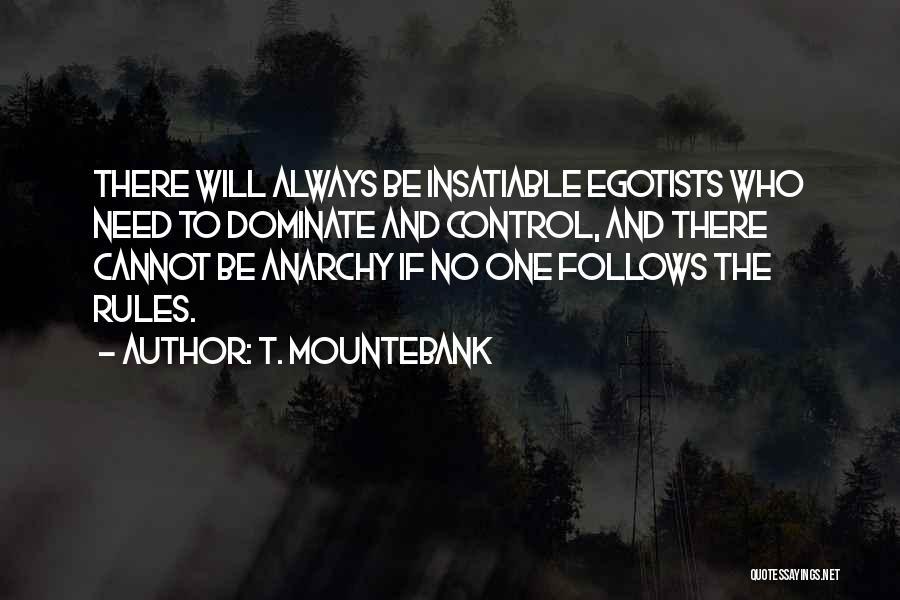 Mountebank Quotes By T. Mountebank