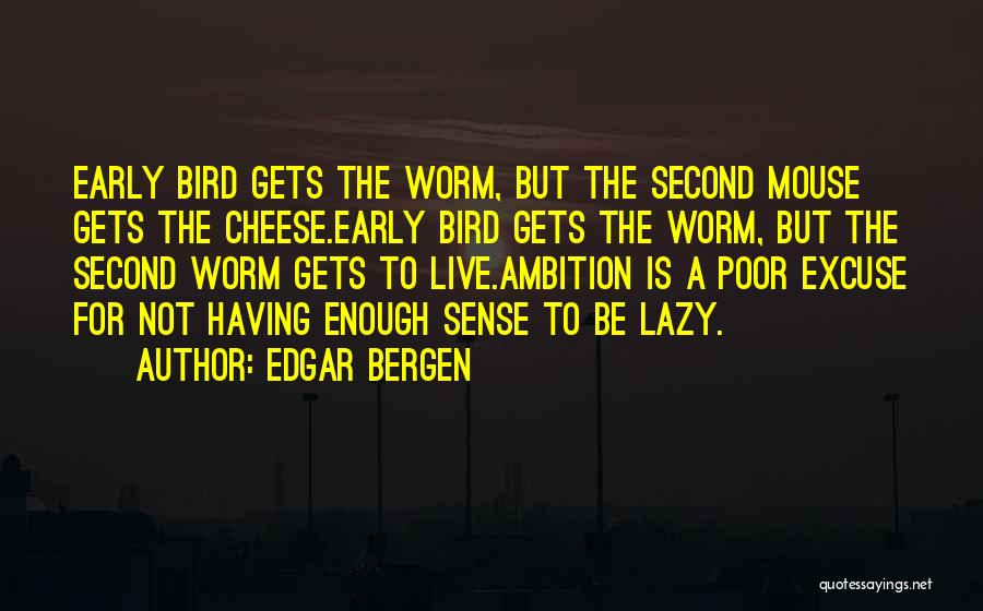 Mouse And Cheese Quotes By Edgar Bergen