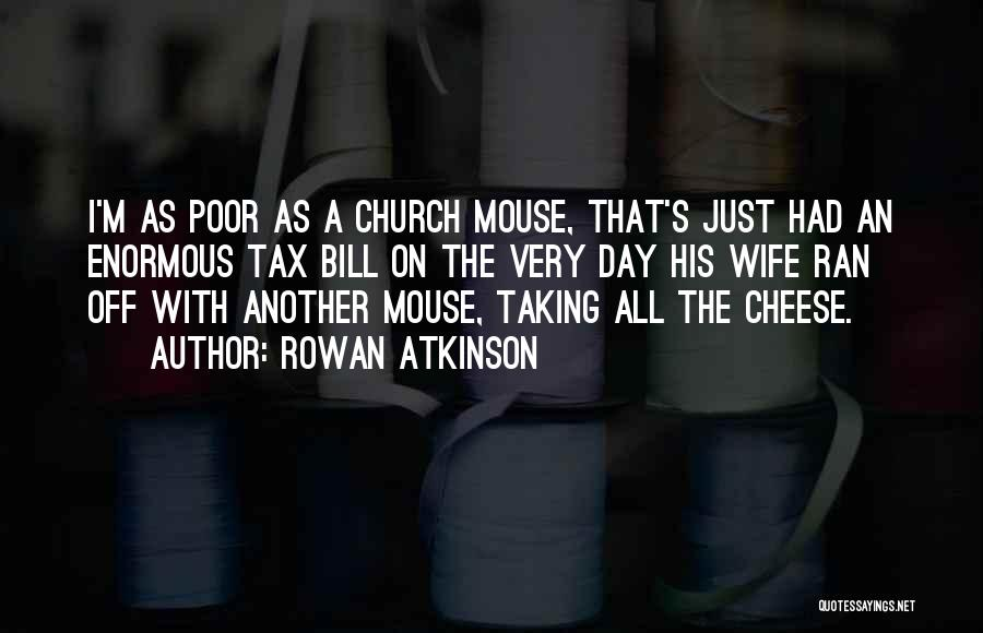 Mouse And Cheese Quotes By Rowan Atkinson