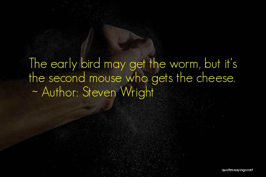 Mouse And Cheese Quotes By Steven Wright