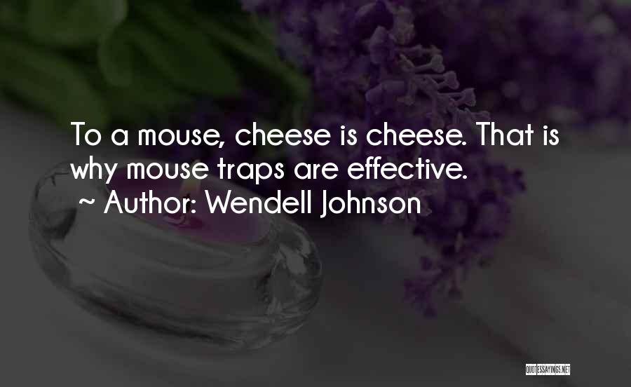 Mouse And Cheese Quotes By Wendell Johnson