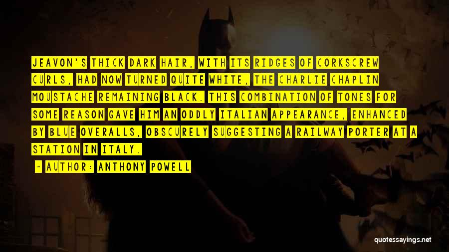 Moustache Quotes By Anthony Powell