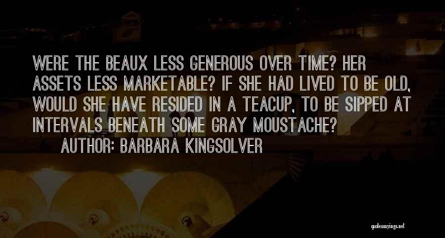 Moustache Quotes By Barbara Kingsolver