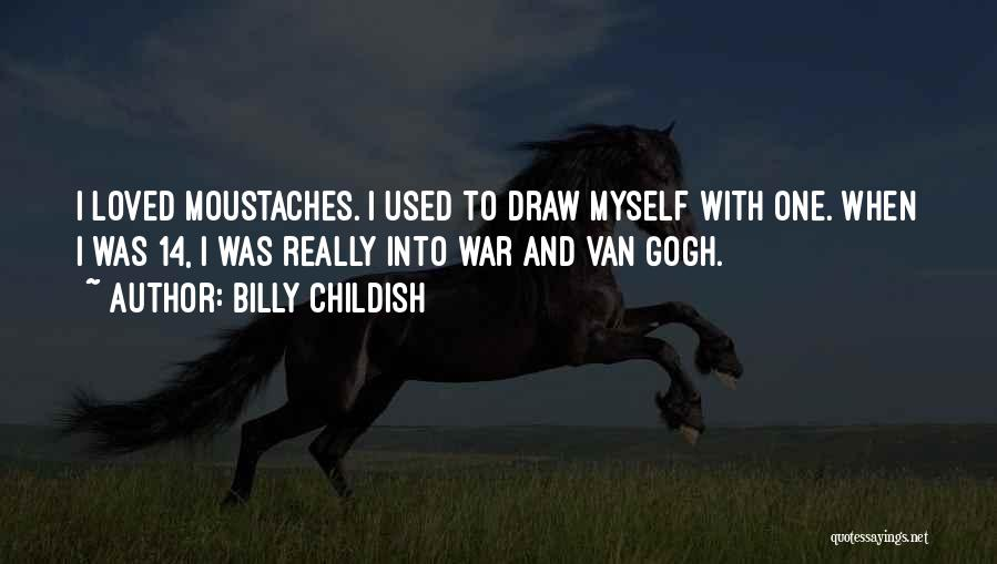 Moustache Quotes By Billy Childish