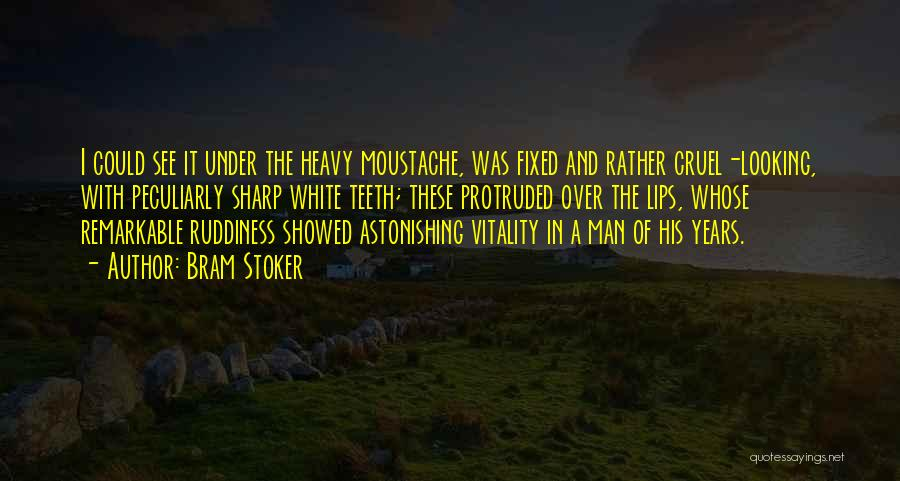 Moustache Quotes By Bram Stoker