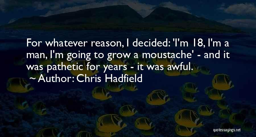 Moustache Quotes By Chris Hadfield