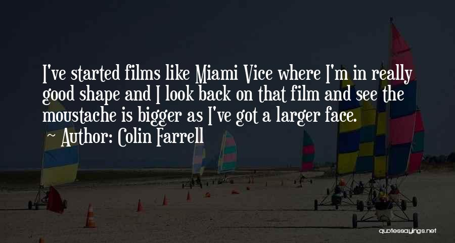 Moustache Quotes By Colin Farrell