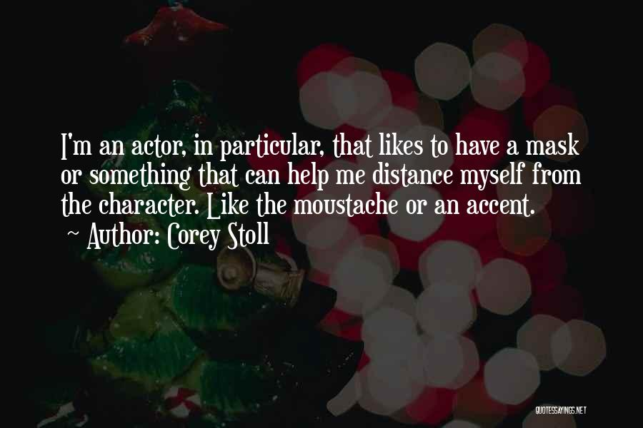 Moustache Quotes By Corey Stoll